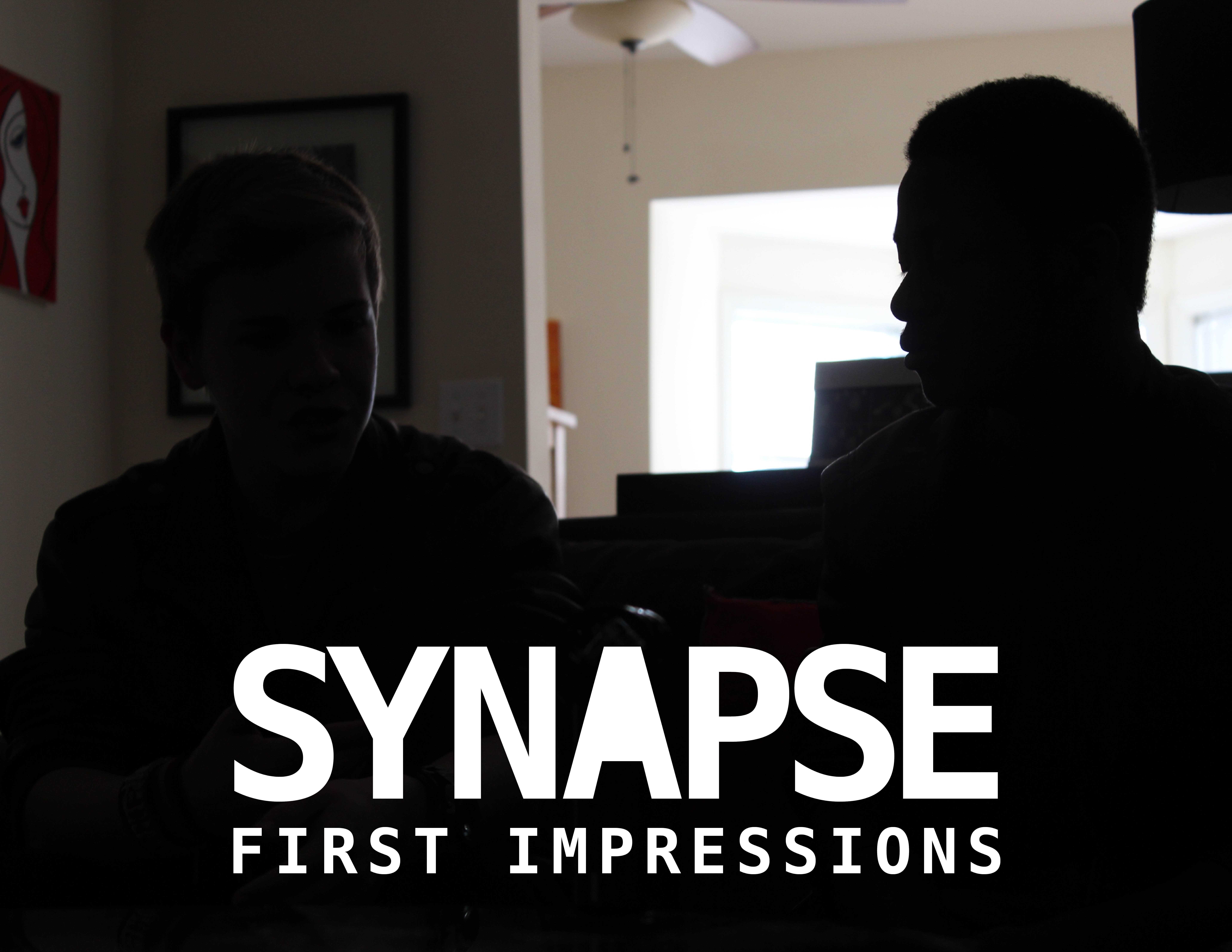 Synapse Episode 11 - First Impressions