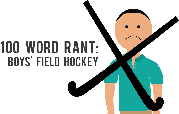 100 Word Rant: Boys' Field Hockey
