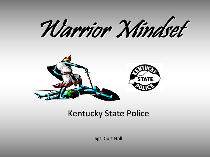 The first slide of the Warrior Mindset slideshow from the Kentucky State Police.